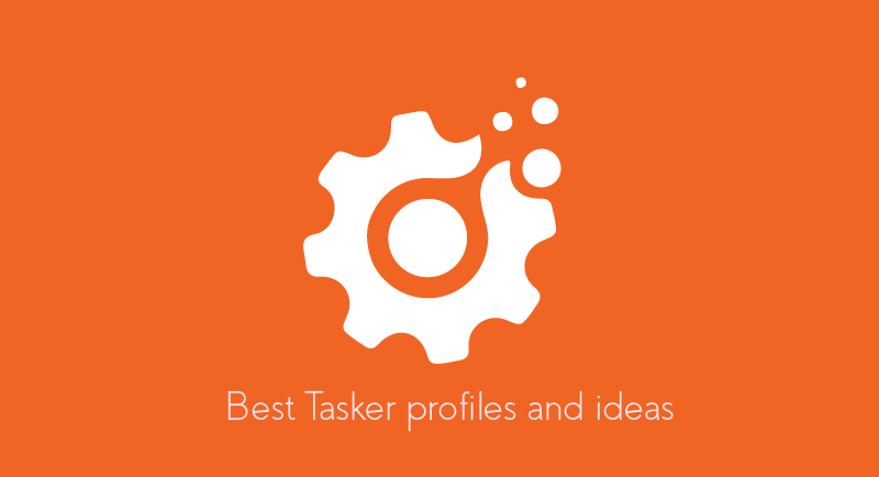 best tasker ideas and profiles